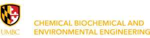 UMBC shield logo with UMBC wordmark below in UMBC gold. The wordmark for the department of Chemical, Biochemical and Environmental Engineering in UMBC gold.